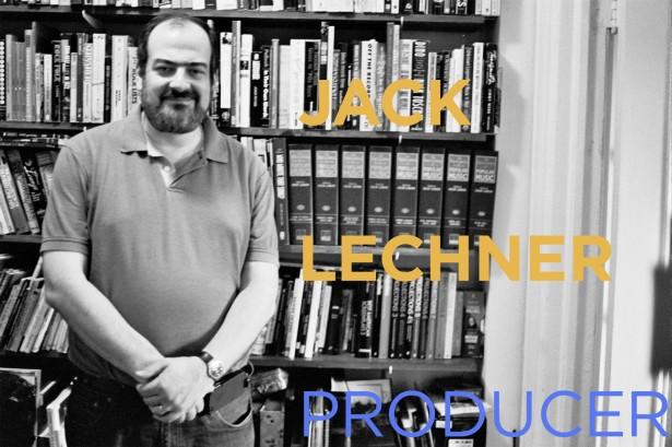 Jack Lechner Producer